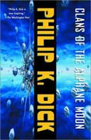 Philip K. Dick Clans of The Alphane Moon cover