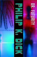 Philip K. Dick Dr Futurity cover