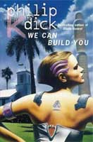 Philip K. Dick We Can Build You cover