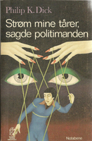 Philip K. Dick Flow my Tears the Policeman Said cover STROM MY TARER SAGDE POLITIMANDEN