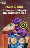 Philip K. Dick Do Androids Dream <br>of Electric Sheep? cover DROMMER ANDROIDER OM ELEKTRISKE FAR
