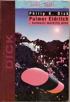 Philip K. Dick The Three Stigmata of Palmer Eldritch cover KOLMESTI MERKITTY MIES