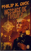 Philip K. Dick Our Friends From Frolix 8 cover Le message de Frolix 8.jpg