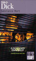 Philip K. Dick A Scanner Darkly cover SUBSTANCE MORT