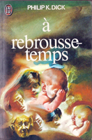 Philip K. Dick Counter-Clock World cover A REBROUSSE TEMPS