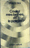 Philip K. Dick Flow my Tears the Policeman Said cover COULEZ MES LARMES DIT LE POLICIER