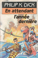 Philip K. Dick Now Wait For Last Year cover EN ATTENDANT L'ANNEE DERNIERE