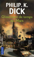Philip K. Dick Martian Time-Slip cover GLISSEMENTS DE TEMPS SUR MARS