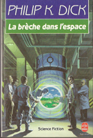 Philip K. Dick The Crack in Space cover LA BRECHE DANS LESPACE