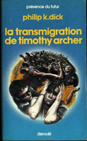 Philip K. Dick The Transmigration of Timothy Archer cover LA TRANSMIGRATION DE TIMOTHY ARCHER