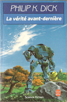 Philip K. Dick The Penultimate Truth cover LA VERITE AVANT DERNIERE