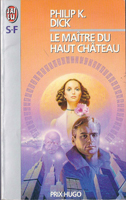 Philip K. Dick The Man in the High Castle cover LE MAITRE DU HAUT CHATEAU