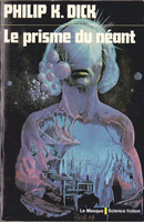 Philip K. Dick Flow my Tears the Policeman Said cover LE PRISME DU NEANT