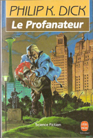 Philip K. Dick The Man Who Japed cover LE PROFANATEUR