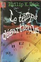 Philip K. Dick Time Out of Joint cover LE TEMPS DESARTICULE
