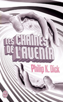 Philip K. Dick The World Jones Made cover Les cha�nes de l'avenir