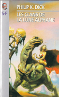 Philip K. Dick Clans of the Alphane Moon cover LES CLANS DE LA LUNE ALPHANE