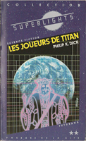 Philip K. Dick The Game-Players of Titan cover LES JOUEURS DE TITAN