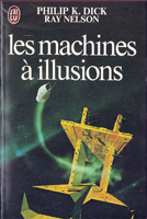 Philip K. Dick The Ganymede Takeover cover LES MACHINES A ILLUSIONS
