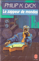 Philip K. Dick The Zap Gun cover LES ZAPPEURS DE MONDES