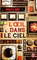 Philip K. Dick Eye in the Sky cover L'OEIL DANS LE CIEL