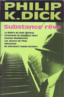 Philip K. Dick Substance Reve cover