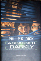 Philip K. Dick A Scanner Darkly cover UN OSCURO SCRUTARE