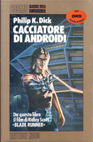 Philip K. Dick Do Androids Dream <br>of Electric Sheep? cover CACCIATORE DI ANDROIDI