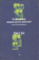 Philip K. Dick Do Androids Dream <br>of Electric Sheep? cover MA GLI ANDROIDI SOGNANO PECORE ELETTRICHE?