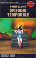Philip K. Dick Flow my Tears the Policeman Said cover EPISODIO TEMPORALE