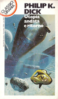 Philip K. Dick Lies, Inc. cover UTOPIA ANDATA E RITORNO