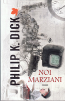 Philip K. Dick Martian Time-Slip cover NOI MARZIANI