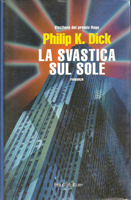 Philip K. Dick The Man in the High Castle cover La svastica sul sol