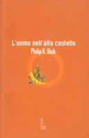 Philip K. Dick The Man in the High Castle cover l'uomo nell'alto castello