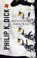 Philip K. Dick The Man Who Japed cover REDENZIONE IMMORALE