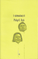 Philip K. Dick The Simulacra cover I simulacri
