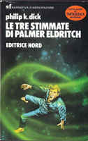 Philip K. Dick The Three Stigmata of Palmer Eldritch cover LE TRE STIMMATE DI PALMER ELDRITCH