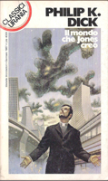 Philip K. Dick The World Jones Made cover IL MONDO CHE JONES CREO