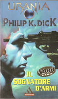Philip K. Dick The Zap Gun cover IL SIGNATORE D'ARMI