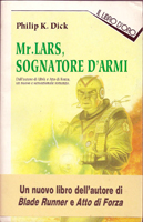 Philip K. Dick The Zap Gun cover MR LARS SIGNATORE D'ARMI