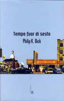 Philip K. Dick Time Out of Joint cover IL TEMPO SI E SPEZZATO