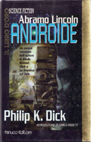 Philip K. Dick We Can Build You cover ABRAMO LINLCON ANDROIDE