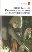 Philip K. Dick Do Androids Dream <br>of Electric Sheep? cover DROMMER ANDROIDER OM ELEKTRISKE SAUER?