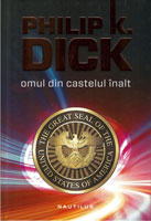 Philip K. Dick The Man in the High Castle cover Omul Din Castelul Inalt