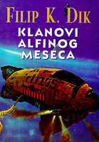 Philip K. Dick Clans of the Alphane Moon cover Klanovi Alfinog Meseca
