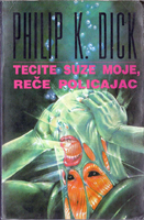 Philip K. Dick Flow my Tears the Policeman Said cover TECITE SUZE MOJE RECE POLICAJAC
