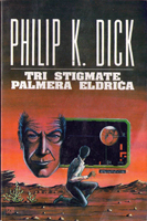 Philip K. Dick The Three Stigmata of Palmer Eldritch cover TRI STIGMATE PALMERA ELDRICA