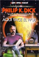 Philip K. Dick The Collected Stories <br />Vol. 1 cover