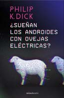Philip K. Dick Do Androids Dream of Electric Sheep cover �Sue�an los androides con ovejas el�ctricas?