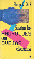 Philip K. Dick Do Androids Dream <br>of Electric Sheep? cover SUENAN LOS ANDROIDES CON OVEJAS ELECTRICAS?